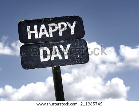 Happy Day sign with clouds and sky background  - stock photo