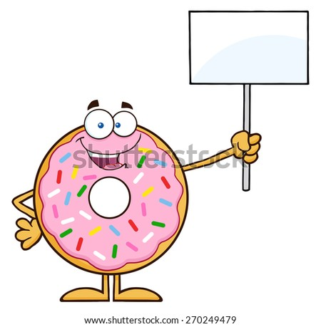 Happy Donut Cartoon Character With Sprinkles Holding Up A Blank Sign. Raster Illustration Isolated On White - stock photo