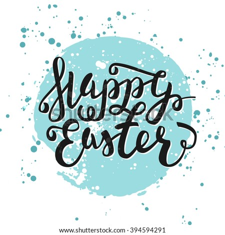Happy Easter greeting card. Hand Drawn lettering with egg and watercolor splashes. Easter Holidays lettering for invitation, greeting card, prints and posters. Typographic design. Vector illustration. - stock photo