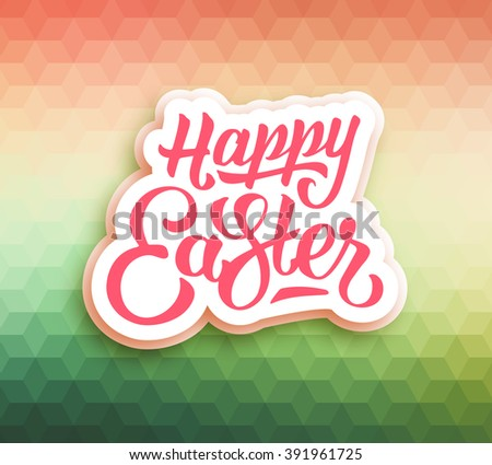 Happy Easter typographic greeting card with hand lettering text. Abstract polygonal colorful mosaic background.  - stock photo