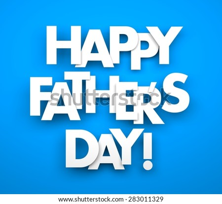 Happy fathers day - stock photo