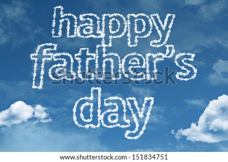 Happy Fathers Day written on the Clouds  - stock photo