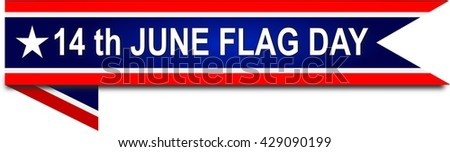Happy Flag Day of USA, 14 th JUNE, banner on white background - stock photo