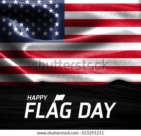 Happy Flag Day Typography America flag on wood Texture background