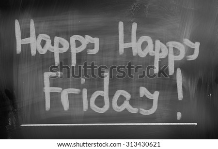 Happy Happy Friday Concept