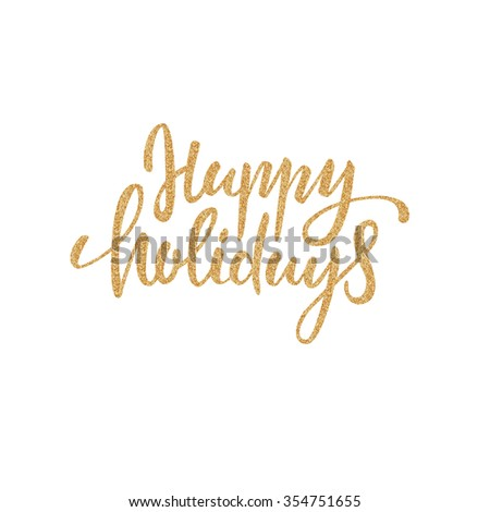 Happy holidays -gold glittering lettering design