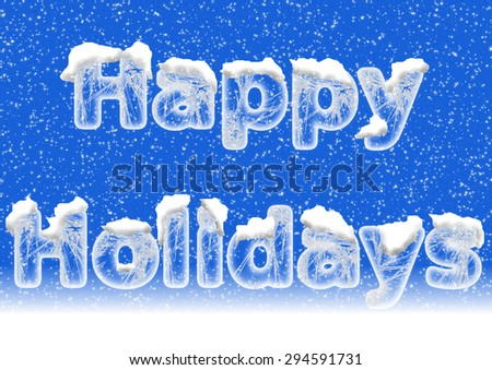 Happy Holidays lettering in ice letters with snow on top and a blue background with snowfall - stock photo