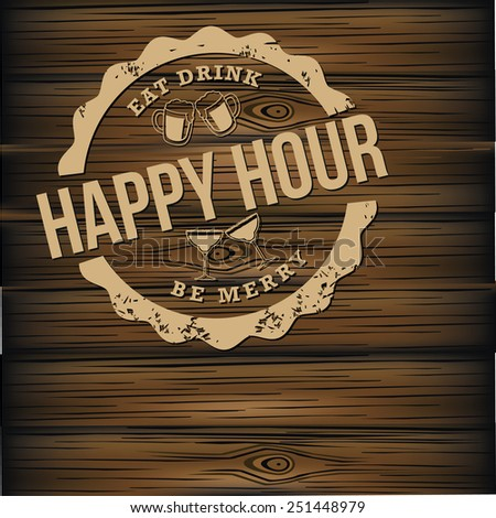Happy hour carved wood background royalty free illustration for pubs, bars, nightclubs, restaurants, signage, posters, advertising, coasters, web, blogs, articles - stock photo