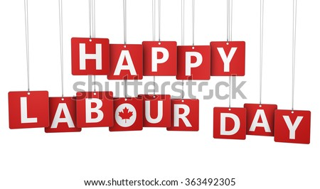 Happy labour day Canadian national holiday concept with sign, letters and Canada symbol on paper tags isolated on white background. - stock photo
