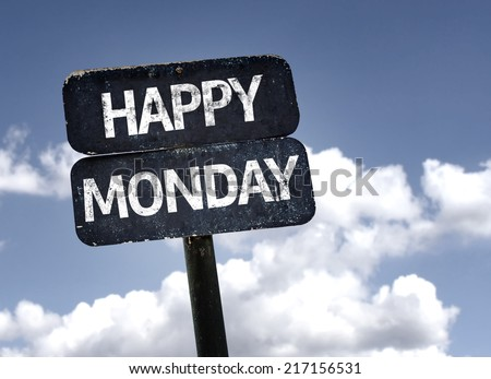 Happy Monday sign with clouds and sky background - stock photo