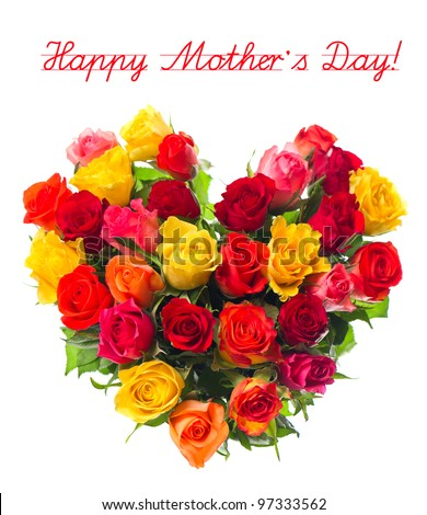 happy mother's day! bouquet of colorful assorted roses in heart shape on white background - stock photo