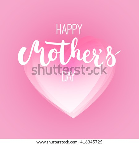 Happy Mother's day greeting card with pink heart on the pink background. Illustration for Mothers Day invitations. Mom's day lettering. - stock photo