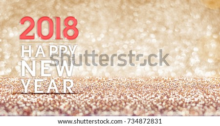 Nice Happy New Year 2018 At Gold Glitter Background,Leave Space For Display Or  Montage Of