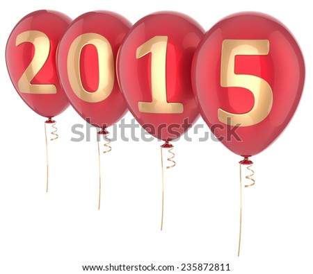 Happy New Year 2015 balloons party decoration. Celebration helium balloon. Future beginning calendar date greeting card congratulation design element. 3d render isolated on white background