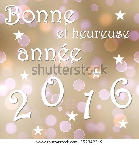 Happy new year 2016, french, in brown bokeh background with stars - 3D render