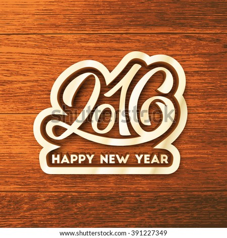 Happy New Year 2016 greeting card design. Sticker with hand lettering inscription on wood background. Festive background. Winter greeting card with typography  - stock photo