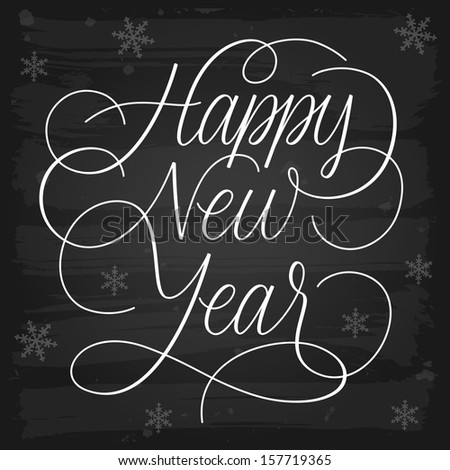 Happy New Year greetings chalkboard. Raster version. - stock photo