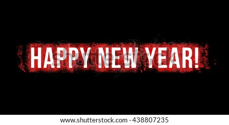 HAPPY NEW YEAR-  Headline. Artistic illustration with red paint-splatters and scratches on black background and white big, bold letters.