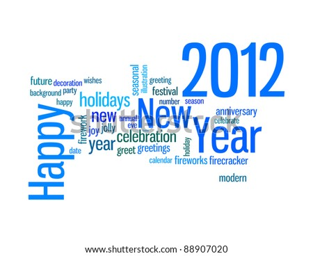 Happy new year 2012 info-text graphics and arrangement concept on white background (word clouds)