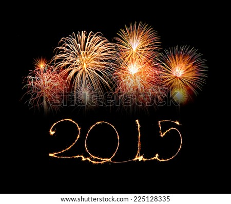 Happy New Year - 2015 made a sparkler with fireworks - stock photo