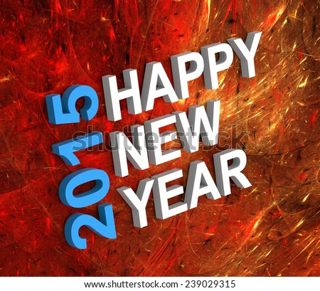 Happy New Year 2015, text on fractal fireworks background. - stock photo