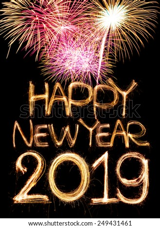 Happy new year 2019 word made from sparkler light firework - stock photo