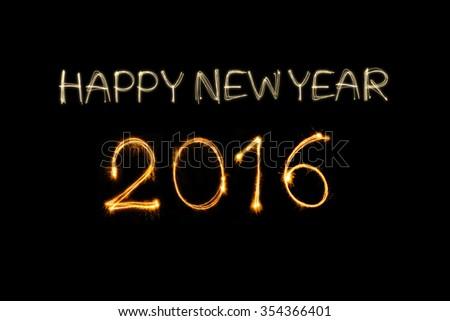 Happy New Year 2016 write sparkler firework  - stock photo