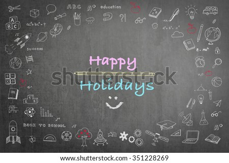 Happy school holiday concept with smiley face icon on black chalkboard & doodle freehand sketch chalk drawing background: Greeting text message to teachers & students on seasonal break occasion   - stock photo