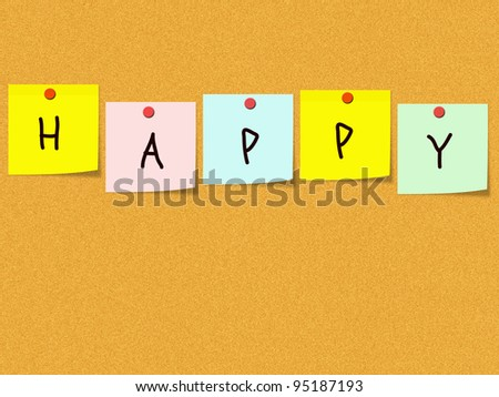 Happy spelled out on square sticky notes on a corkboard with great colors.
