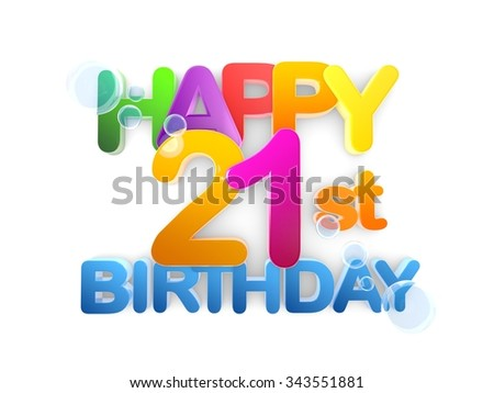 Happy 21st  birthday Title in big letters, light - stock photo