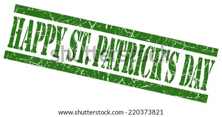 happy st patricks day green grungy stamp on white background - stock photo
