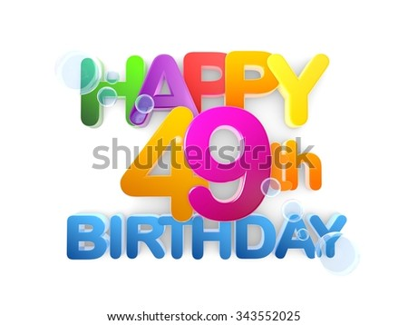 Happy 49th Birthday Title in big letters, light - stock photo