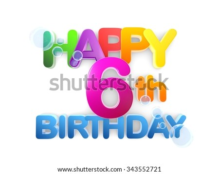 Happy 6th birthday Title in big letters, light - stock photo