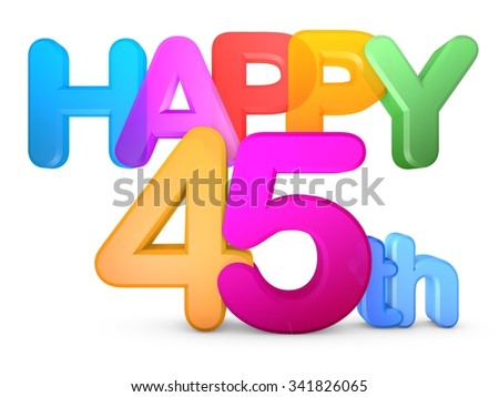 Happy 45th Title in big letters - stock photo