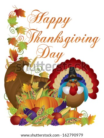 Happy Thanksgiving Day Fall Harvest Cornucopia and Pilgrim Turkey with Pumpkin Eggplant Grapes Corns Apples Leaves and Twine Raster Illustration