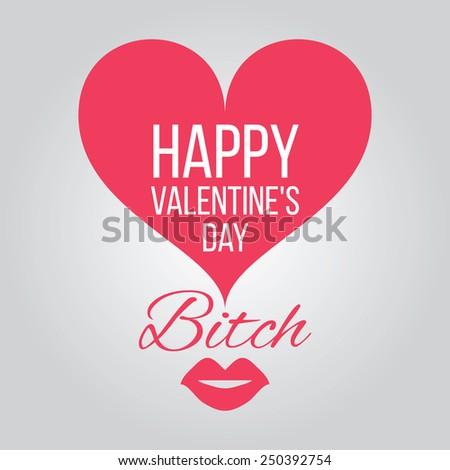 happy valentines day card joke bitch - Valentines Joke