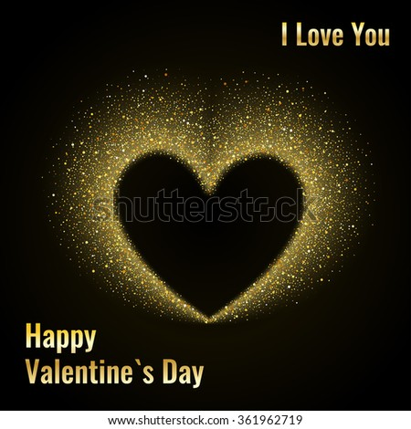 Happy Valentines Day Card with Gold Glittering Star Dust Heart, Golden Sparkles on Black Background - stock photo