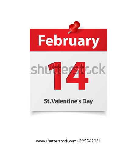 Happy Valentines day .Realistic Calendar sheet with shadow and red pin isolated on a white background. With text Saint Valentines Day. 14 February.Happy Holiday.Calendar sheet - stock photo