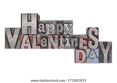 Happy Valentines Day text in old metal letterpress blocks with mixed font, isolated on a white background. - stock photo