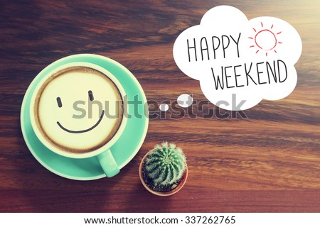 Happy Weekend coffee cup background with vintage filter - stock photo