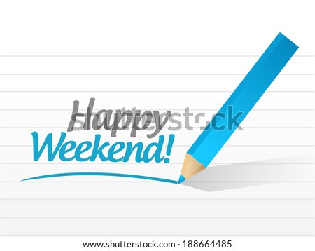 happy weekend message illustration design over a white background - stock photo