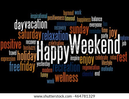 Happy Weekend, word cloud concept on black background.