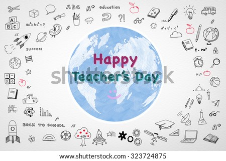 Happy world teacher's day concept and smiley face icon on globe with doodle freehand sketch drawing on white watercolor paper background: Global message to school teachers/ academia/ lecturers   - stock photo
