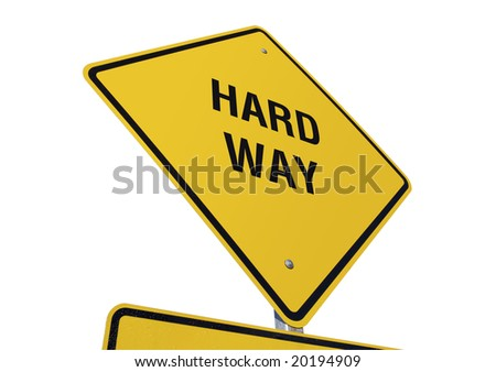 Hard Way Yellow Road Sign Isolated on a White Background