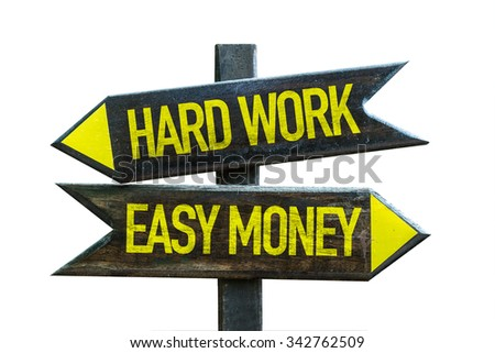 Hard Work - Easy Money signpost isolated on white background - stock photo