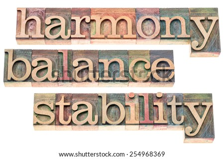 harmony, balance and stability typography - isolated text in letterpress wood type printing blocks - stock photo