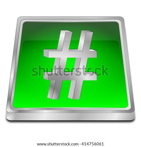 Hashtag Button - 3D illustration - stock photo
