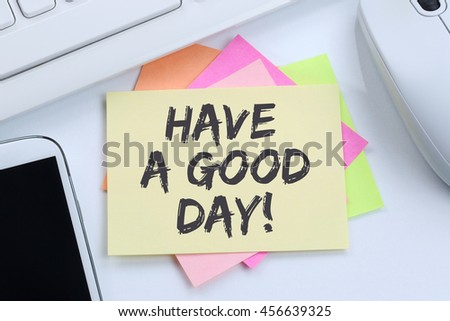 Have a good day nice wish work business concept desk computer keyboard - stock photo