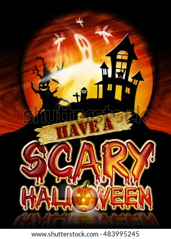 Have a Scary Halloween Chrome Lettering with flying Ghosts, Haunted House and Pumpkin Graphic.