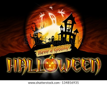 Have a Spooky Halloween Graphic with Scary Tree and Ghosts Flying in front of haunted house.